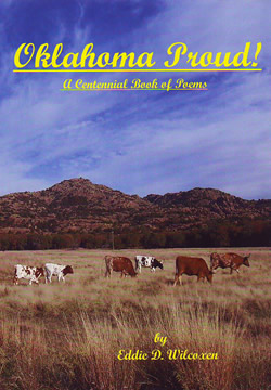 Oklahoma Proud - a Centennial Book of Poetry by Eddie Wilcoxen
