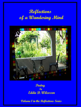 Reflections of a Wandering Mind - poetry by Eddie D. Wilcoxen